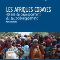 EXHORTATION À LIRE : LES AFRIQUES COBAYES – 40 ans de développement du sous-développement
