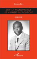 Parution du livre de Godwin Tété : Ecrits circonstanciels de militantisme politique
